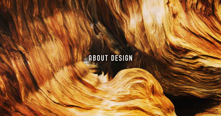 ABOUT DESIGN